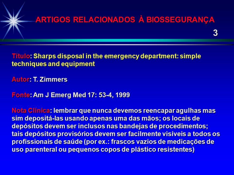 Título: Accidental blood contact during orthopedic surgical procedures Autores: A. C. Folin & G. M. Nordström Fonte: Infec Control Hosp Epidemiol 18: