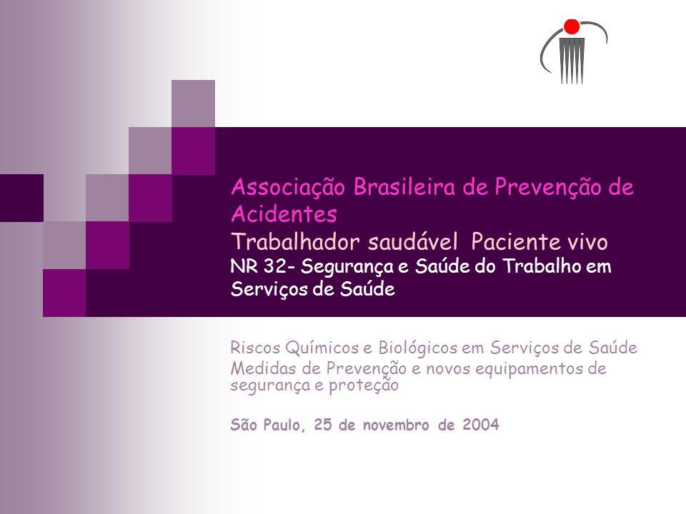 Associação Brasileira de Prevenção de Acidentes Trabalhador saudável Paciente vivo NR 32- Segurança e Saúde do Trabalho em Serviços de Saúde Riscos Qu