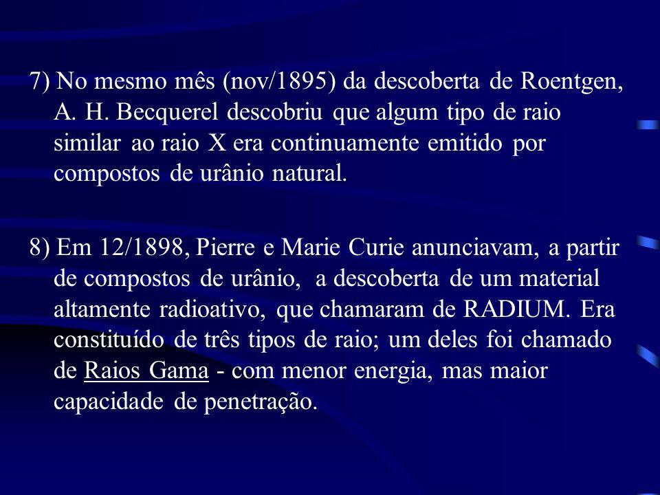 7) No mesmo mês (nov/1895) da descoberta de Roentgen, A.