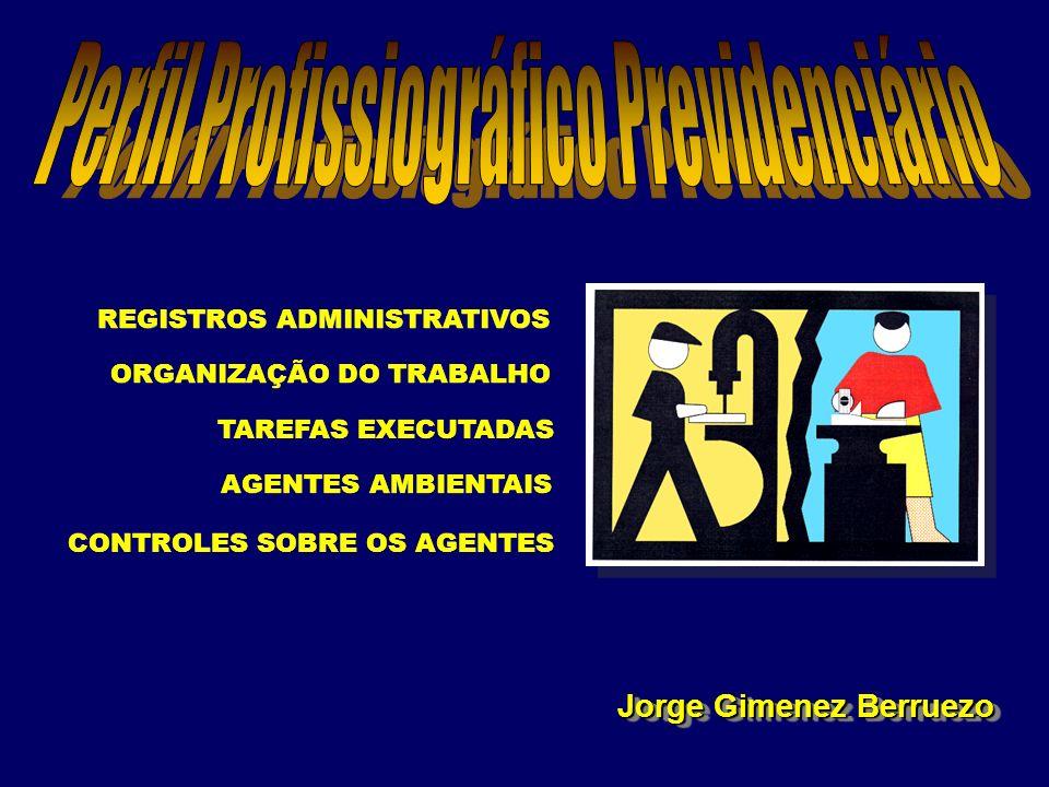 ORGANIZAÇÃO DO TRABALHO TAREFAS EXECUTADAS AGENTES AMBIENTAIS REGISTROS ADMINISTRATIVOS CONTROLES SOBRE OS AGENTES Jorge Gimenez Berruezo
