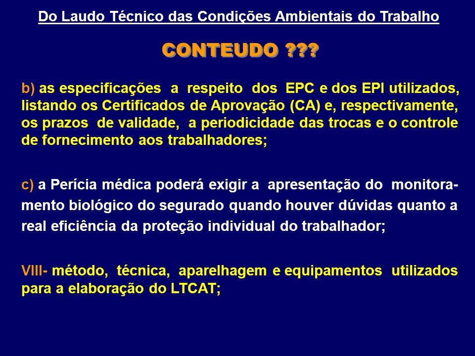 b) as especificações a respeito dos EPC e dos EPI utilizados, listando os Certificados de Aprovação (CA) e, respectivamente, os prazos de validade, a