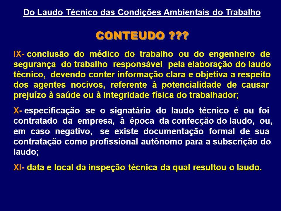 IX- conclusão do médico do trabalho ou do engenheiro de segurança do trabalho responsável pela elaboração do laudo técnico, devendo conter informação