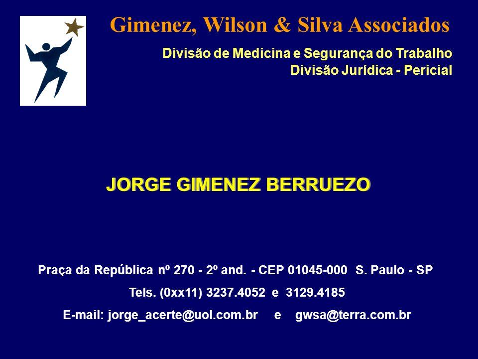 Tels. (0xx11) 3237.4052 e 3129.4185 E-mail: jorge_acerte@uol.com.br e gwsa@terra.com.br Gimenez, Wilson & Silva Associados Divisão de Medicina e Segur