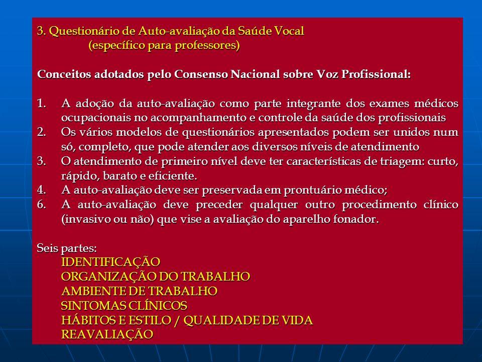 3. Questionário de Auto-avaliação da Saúde Vocal (específico para professores) (específico para professores) Conceitos adotados pelo Consenso Nacional
