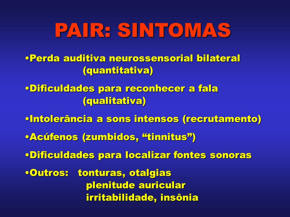 Perda auditiva neurossensorial bilateral (quantitativa)Perda auditiva neurossensorial bilateral (quantitativa) Dificuldades para reconhecer a fala (qu