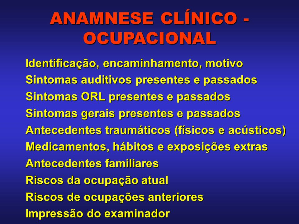 Identificação, encaminhamento, motivo Sintomas auditivos presentes e passados Sintomas ORL presentes e passados Sintomas gerais presentes e passados A