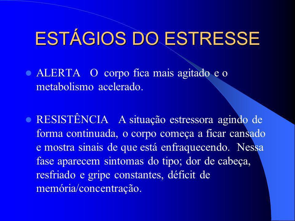 ESTRESSE: COMO GERENCIÁ-LO NO DIA-A- DIA Exercite-se regularmente.