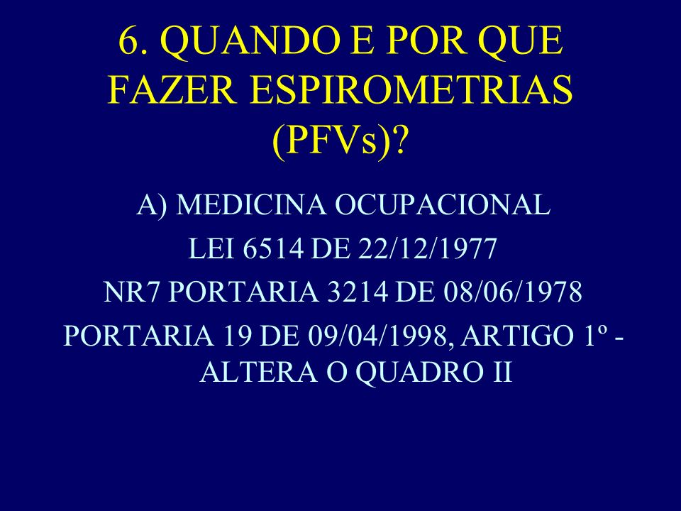 6.QUANDO E POR QUE FAZER ESPIROMETRIAS (PFVs).