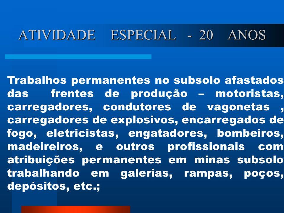 ATIVIDADE ESPECIAL - 15 ANOS Trabalho de mineração subterrânea em frentes de produção – trabalhadores envolvidos em perfuração,em extração de minérios