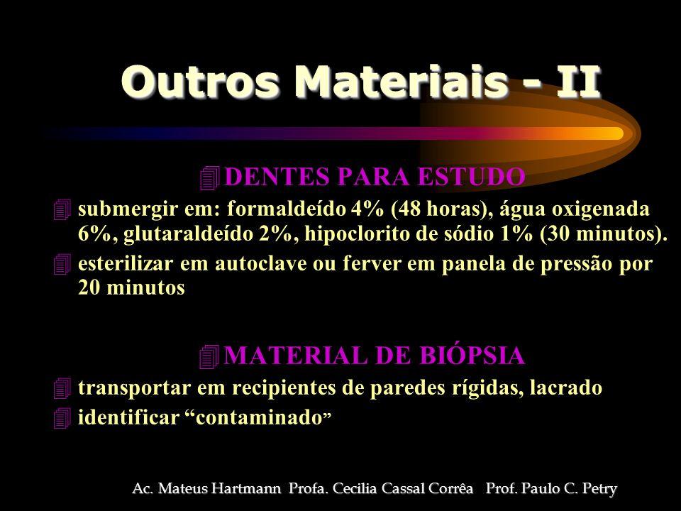 Outros Materiais - II 4DENTES PARA ESTUDO 4submergir em: formaldeído 4% (48 horas), água oxigenada 6%, glutaraldeído 2%, hipoclorito de sódio 1% (30 minutos).