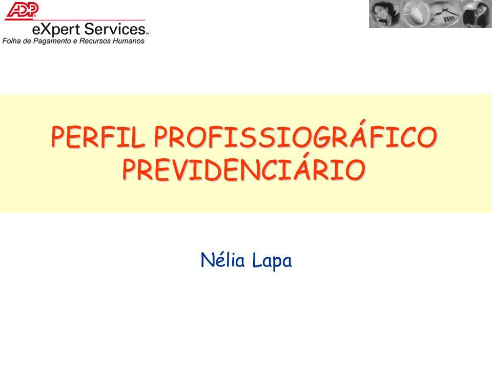 Nélia Lapa PERFIL PROFISSIOGRÁFICO PREVIDENCIÁRIO