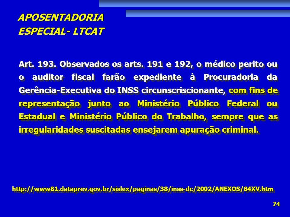 APOSENTADORIA ESPECIAL- LTCAT 74 com fins de representação junto ao Ministério Público Federal ou Estadual e Ministério Público do Trabalho, sempre qu