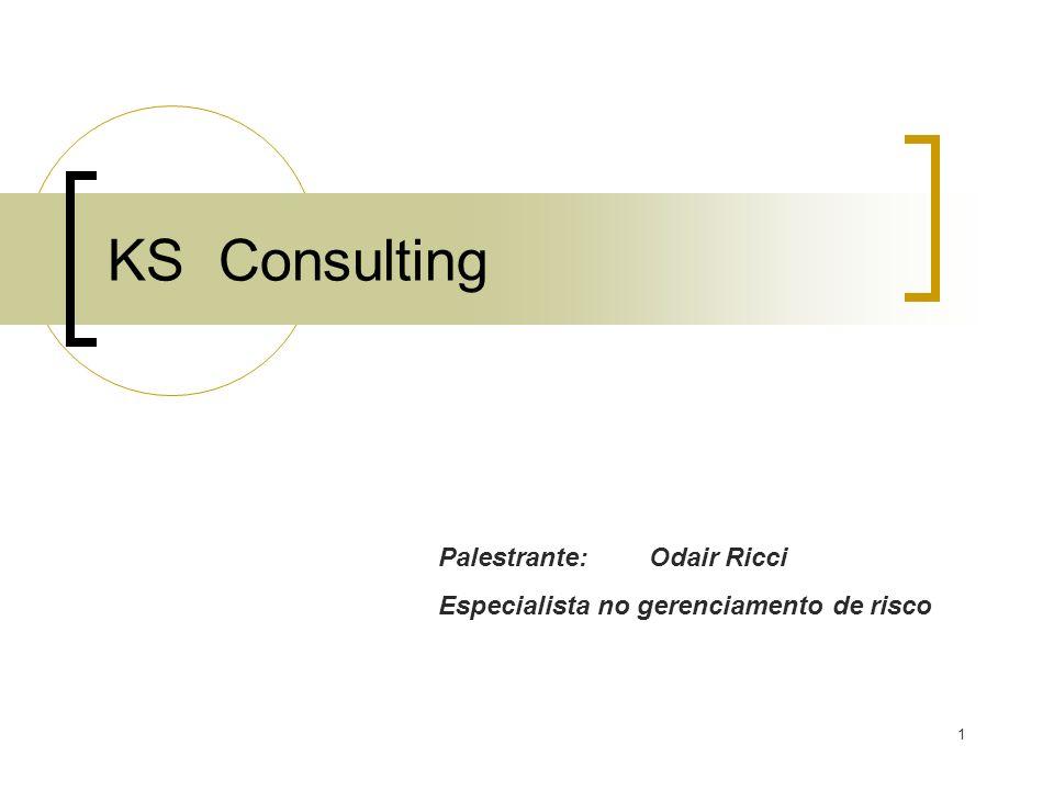 1 KS Consulting Palestrante:Odair Ricci Especialista no gerenciamento de risco