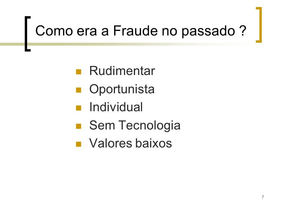 8 Como é a Fraude hoje .