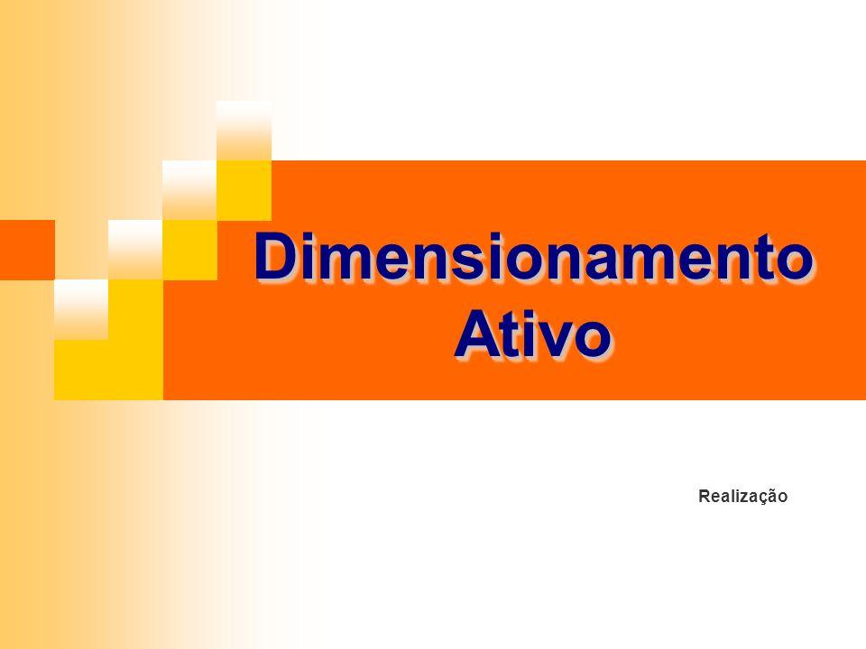 Realização DimensionamentoAtivoDimensionamentoAtivo