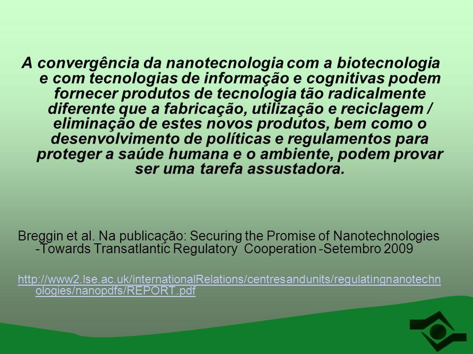 Situações de risco Manuseio/transferência com nanopartículas Limpeza e manutenção de equipamentos e inclusive de EPIs utilizados no processo Descarte Possível decomposição de material aglomerado Trabalho em meio líquido Ruptura mecânica de materiais que podem originar aerossóis