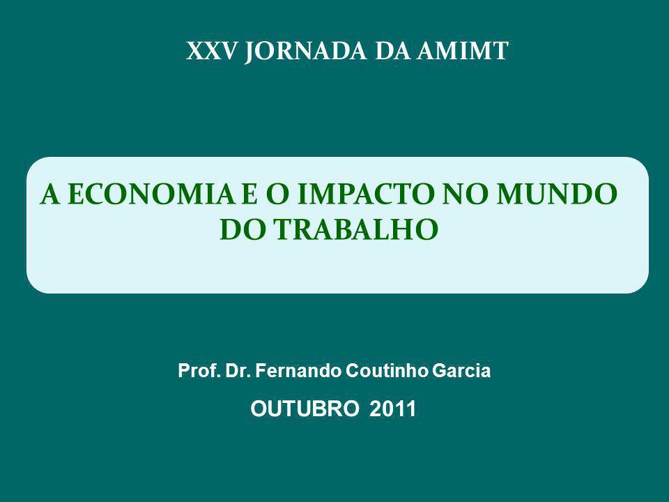 XXV JORNADA DA AMIMT A ECONOMIA E O IMPACTO NO MUNDO DO TRABALHO Prof.