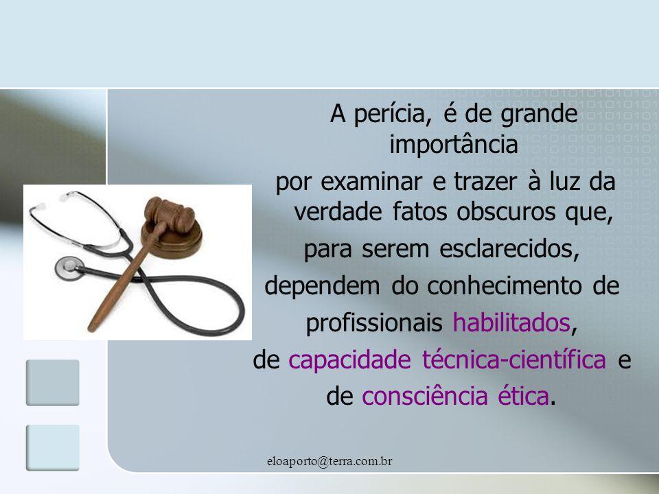 eloaporto@terra.com.br O perito oficial surge quando ocorre a institucionalização da figura de um especialista dentro das leis que regem o sistema jurídico de um Estado.