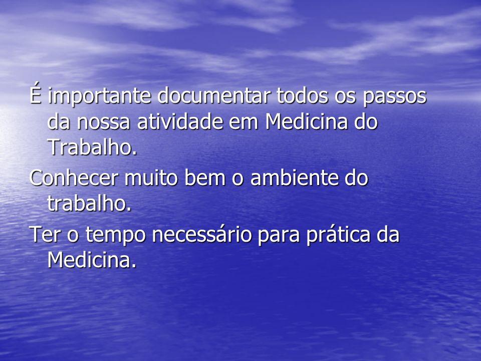 É importante documentar todos os passos da nossa atividade em Medicina do Trabalho.