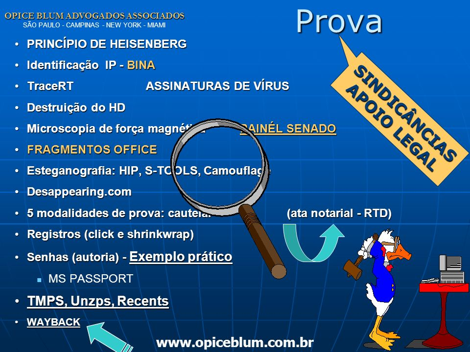 OPICE BLUM ADVOGADOS ASSOCIADOS OPICE BLUM ADVOGADOS ASSOCIADOS SÃO PAULO - CAMPINAS - NEW YORK - MIAMI www.opiceblum.com.brProva Lei 8.159/91 Art. 1º