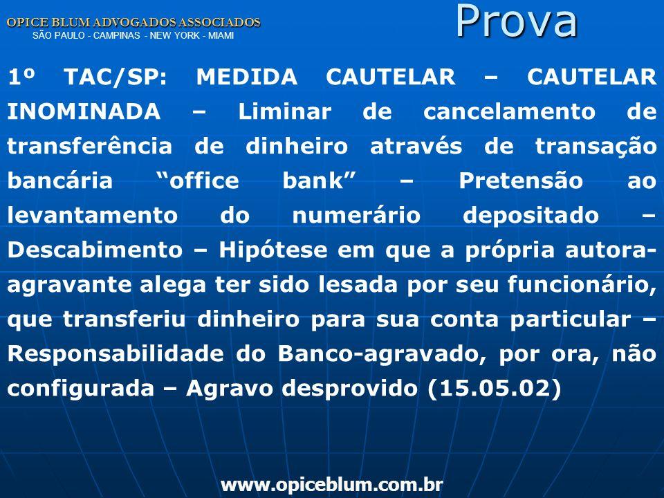 OPICE BLUM ADVOGADOS ASSOCIADOS OPICE BLUM ADVOGADOS ASSOCIADOS SÃO PAULO - CAMPINAS - NEW YORK - MIAMI www.opiceblum.com.br Prova – e-mails O documen