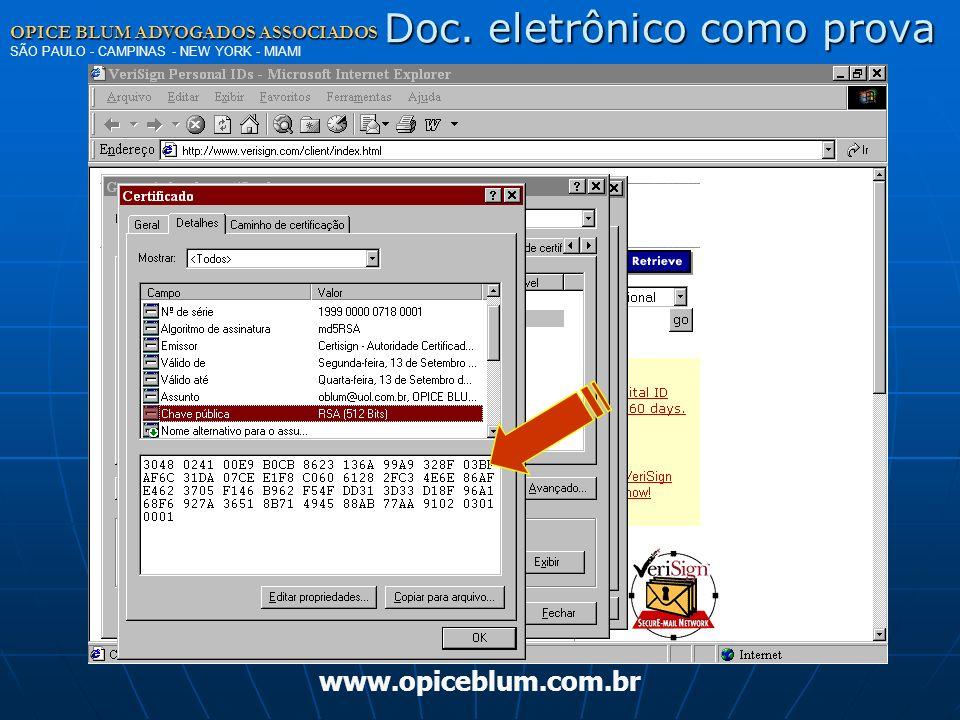 OPICE BLUM ADVOGADOS ASSOCIADOS OPICE BLUM ADVOGADOS ASSOCIADOS SÃO PAULO - CAMPINAS - NEW YORK - MIAMI www.opiceblum.com.br Doc. eletrônico como prov