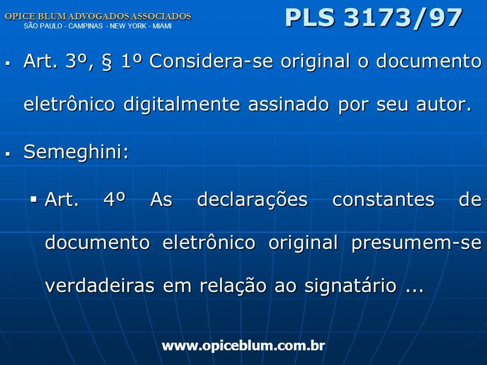 OPICE BLUM ADVOGADOS ASSOCIADOS OPICE BLUM ADVOGADOS ASSOCIADOS SÃO PAULO - CAMPINAS - NEW YORK - MIAMI www.opiceblum.com.br PLS 3173/97 Institui Regu