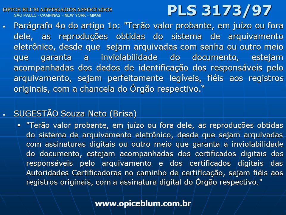 OPICE BLUM ADVOGADOS ASSOCIADOS OPICE BLUM ADVOGADOS ASSOCIADOS SÃO PAULO - CAMPINAS - NEW YORK - MIAMI www.opiceblum.com.br PLS 3173/97 Art. 3º, § 1º