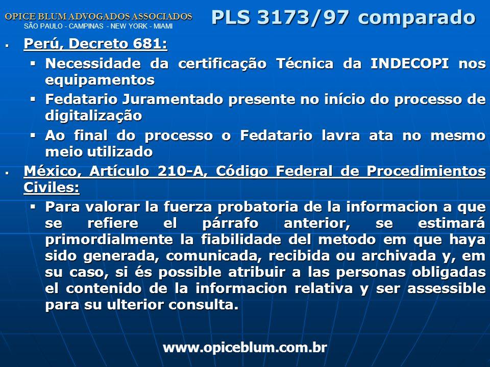OPICE BLUM ADVOGADOS ASSOCIADOS OPICE BLUM ADVOGADOS ASSOCIADOS SÃO PAULO - CAMPINAS - NEW YORK - MIAMI www.opiceblum.com.br PLS 3173/97 Parágrafo 4o