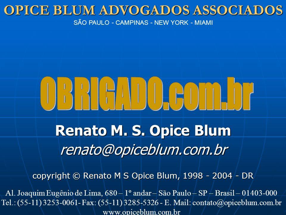 OPICE BLUM ADVOGADOS ASSOCIADOS OPICE BLUM ADVOGADOS ASSOCIADOS SÃO PAULO - CAMPINAS - NEW YORK - MIAMI www.opiceblum.com.br Pós - Cadastro