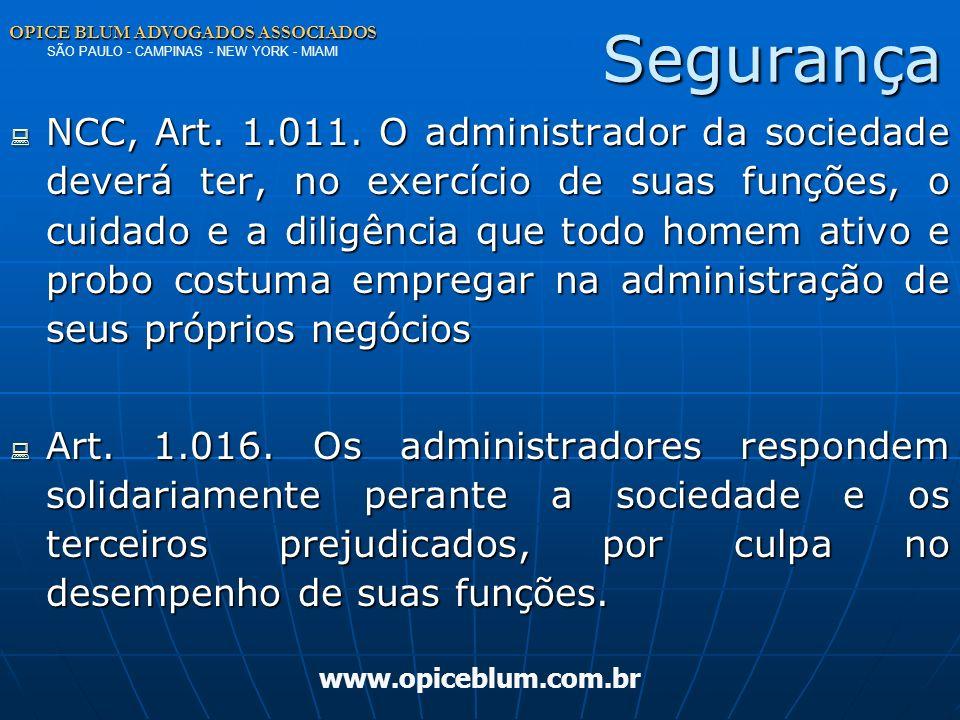 OPICE BLUM ADVOGADOS ASSOCIADOS OPICE BLUM ADVOGADOS ASSOCIADOS SÃO PAULO - CAMPINAS - NEW YORK - MIAMI www.opiceblum.com.br Responsabilidade Civil CULPA: CULPA: in eligendoin eligendo in viligandoin viligando in omittendoin omittendo in contraendoin contraendo NOVO CCNOVO CC Art.
