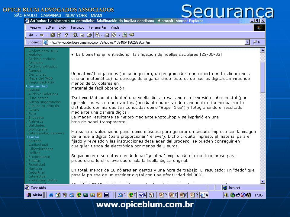 OPICE BLUM ADVOGADOS ASSOCIADOS OPICE BLUM ADVOGADOS ASSOCIADOS SÃO PAULO - CAMPINAS - NEW YORK - MIAMI www.opiceblum.com.br Segurança