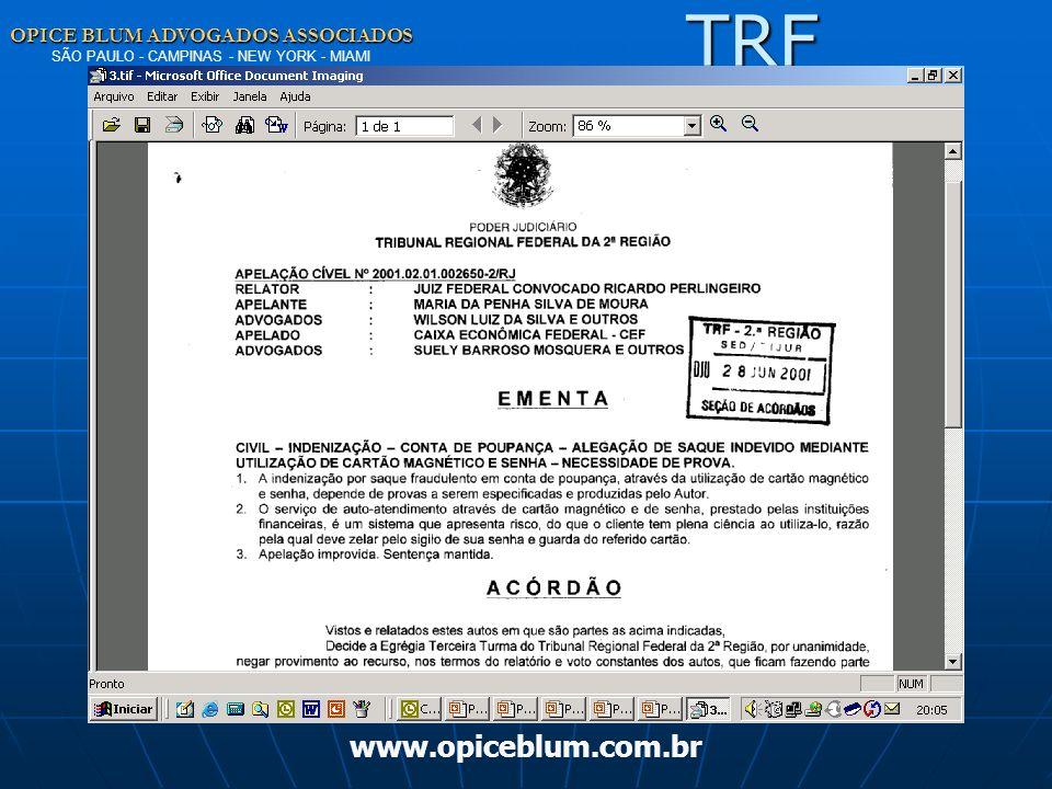 OPICE BLUM ADVOGADOS ASSOCIADOS OPICE BLUM ADVOGADOS ASSOCIADOS SÃO PAULO - CAMPINAS - NEW YORK - MIAMI www.opiceblum.com.brTRF