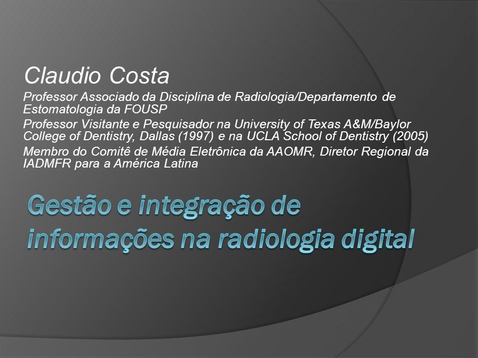 Claudio Costa Professor Associado da Disciplina de Radiologia/Departamento de Estomatologia da FOUSP Professor Visitante e Pesquisador na University o