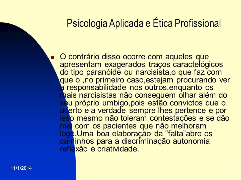 11/1/2014 15 Psicologia Aplicada e Ética Profissional O contrário disso ocorre com aqueles que apresentam exagerados traços caractelógicos do tipo par