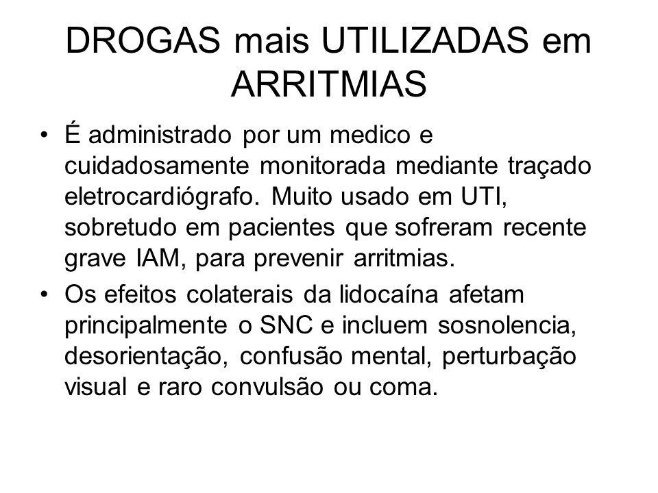 DROGAS mais UTILIZADAS em ARRITMIAS O propranolol é uma susbstancia anti-arritimica que exerce seu efeito bloqueando uma substancia estimulante endógena (fisiológica), a NORADRENALINA circulante sobre o miocárdio.