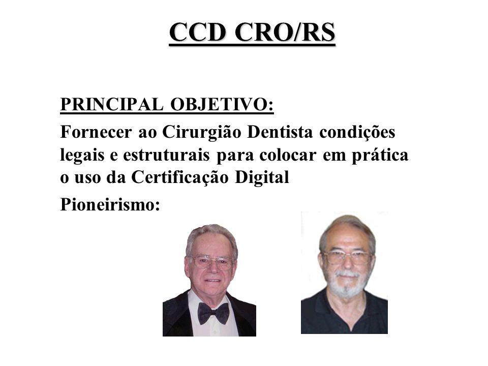 PRINCIPAL OBJETIVO: Fornecer ao Cirurgião Dentista condições legais e estruturais para colocar em prática o uso da Certificação Digital Pioneirismo: C