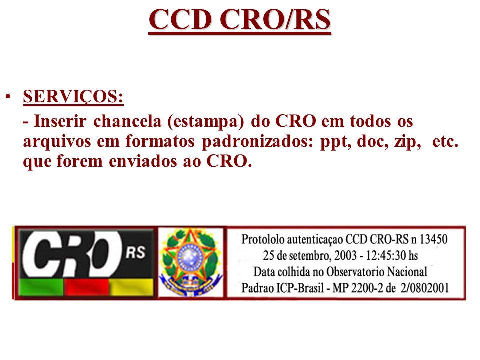 CCD CRO/RS SERVIÇOS: - Inserir chancela (estampa) do CRO em todos os arquivos em formatos padronizados: ppt, doc, zip, etc. que forem enviados ao CRO.