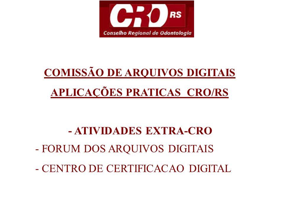 - SOFTWARE DE PATRIMONIO - SOFTWARE DE CONTABILIDADE - ATIVIDADES INTRA-CRO TECNOLOGIA PAPER LESS COMISSÃO DE ARQUIVOS DIGITAIS APLICAÇÕES PRATICAS CRO/RS