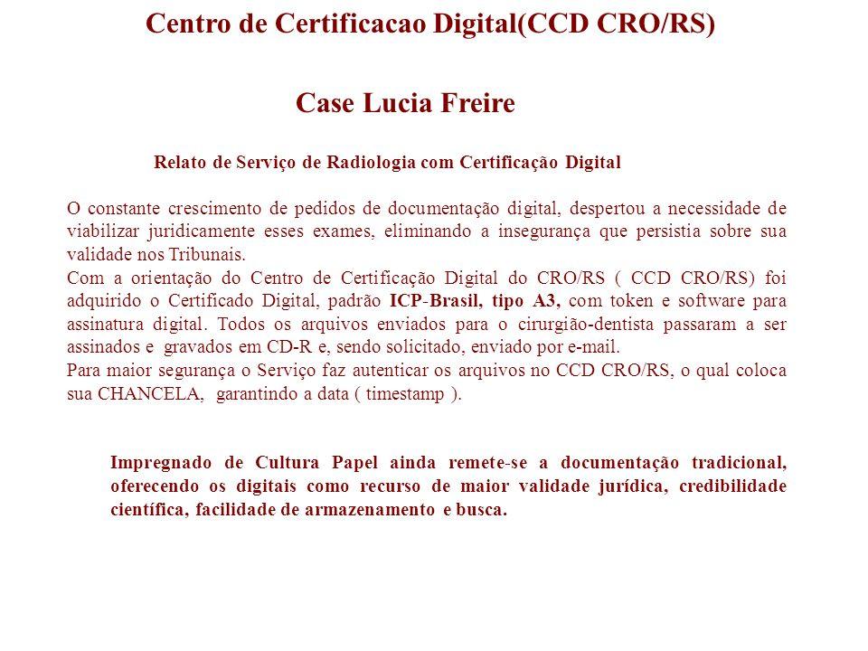 Case Lucia Freire Relato de Serviço de Radiologia com Certificação Digital O constante crescimento de pedidos de documentação digital, despertou a nec