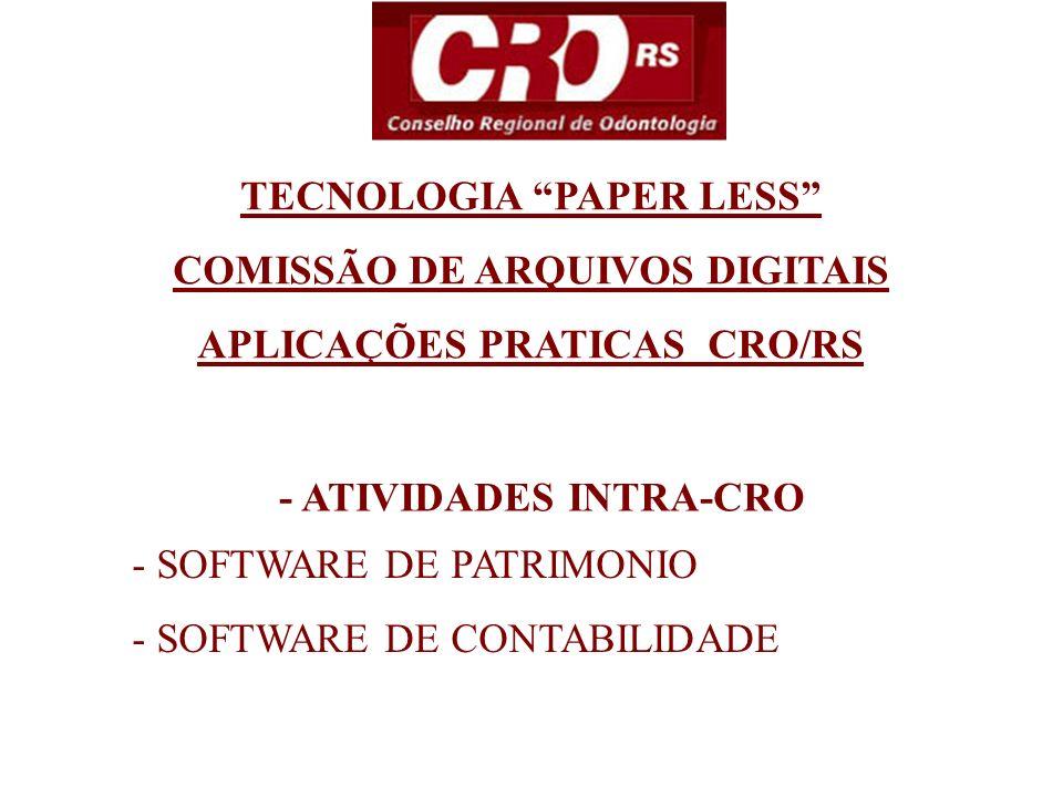 - SOFTWARE DE PATRIMONIO - SOFTWARE DE CONTABILIDADE - ATIVIDADES INTRA-CRO TECNOLOGIA PAPER LESS COMISSÃO DE ARQUIVOS DIGITAIS APLICAÇÕES PRATICAS CR