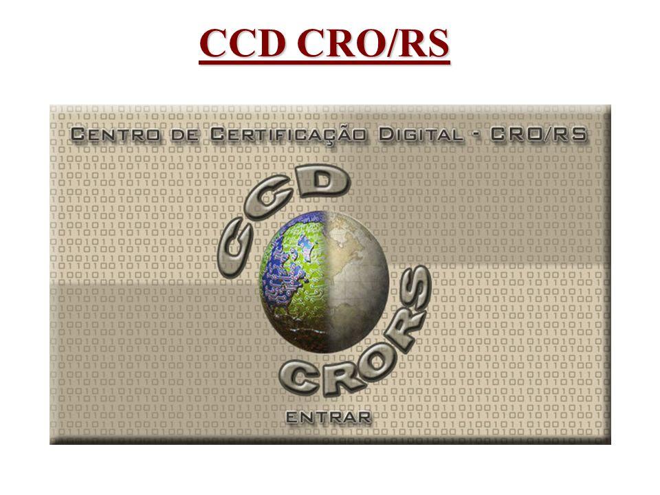 Centro de Certificacao Digital(CCD CRO/RS) O CRO ira co-assinar estes arquivos, para depois devolve-los ao Cirurgiao Dentista.