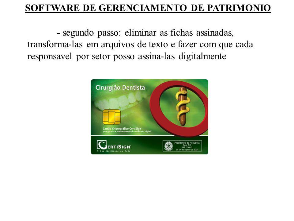 SOFTWARE DE GERENCIAMENTO DE PATRIMONIO - segundo passo: eliminar as fichas assinadas, transforma-las em arquivos de texto e fazer com que cada respon