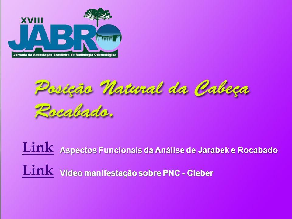 Link Vídeo manifestação sobre PNC - Cleber Link Aspectos Funcionais da Análise de Jarabek e Rocabado