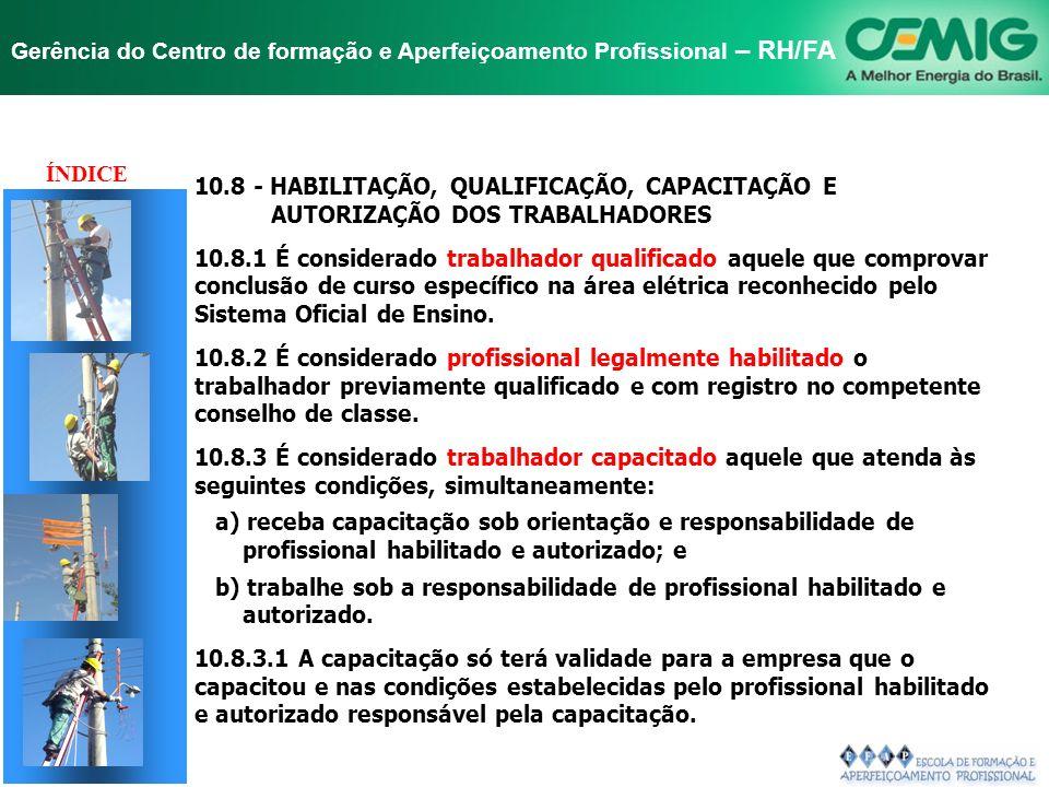 NR-10 SEGURANÇA EM INSTALAÇÕES E SERVIÇOS EM ELETRICIDADE Gerência do Centro de formação e Aperfeiçoamento Profissional – RH/FA TÍTULO 10.7 - TRABALHO