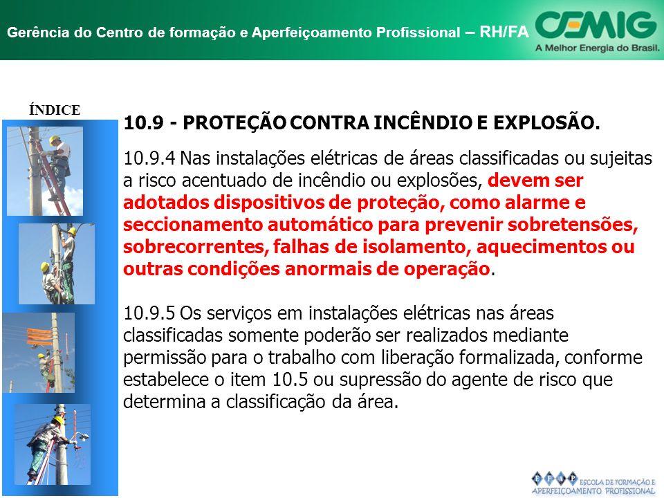 NR-10 SEGURANÇA EM INSTALAÇÕES E SERVIÇOS EM ELETRICIDADE Gerência do Centro de formação e Aperfeiçoamento Profissional – RH/FA TÍTULO 10.9 - PROTEÇÃO