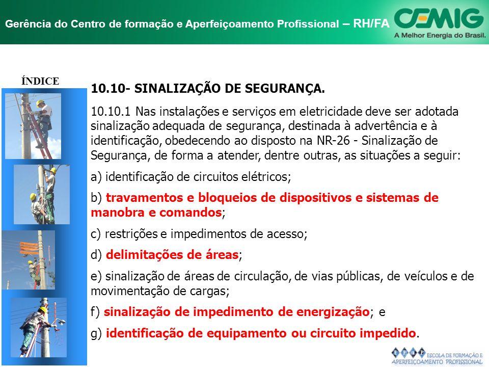 NR-10 SEGURANÇA EM INSTALAÇÕES E SERVIÇOS EM ELETRICIDADE Gerência do Centro de formação e Aperfeiçoamento Profissional – RH/FA 10.9 - PROTEÇÃO CONTRA