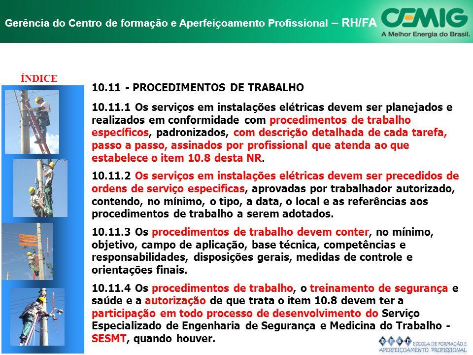 NR-10 SEGURANÇA EM INSTALAÇÕES E SERVIÇOS EM ELETRICIDADE Gerência do Centro de formação e Aperfeiçoamento Profissional – RH/FA TÍTULO 10.10- SINALIZA