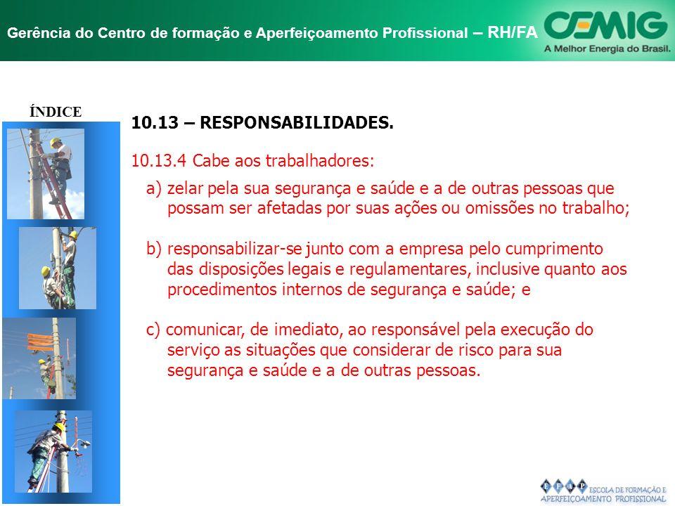 NR-10 SEGURANÇA EM INSTALAÇÕES E SERVIÇOS EM ELETRICIDADE Gerência do Centro de formação e Aperfeiçoamento Profissional – RH/FA TÍTULO 10.13 - RESPONS
