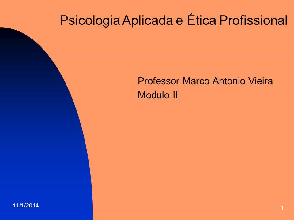 11/1/2014 12 Psicologia Aplicada e Ética Profissional Se o T.E.